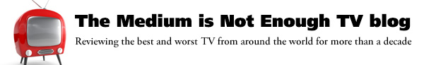 The Medium is Not Enough TV blog